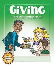 Giving: A Bible Study Wordbook for Kids ebook by Richard E. Todd