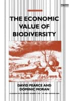 The Economic Value of Biodiversity 電子書籍 by David Pearce, Dominic Moran