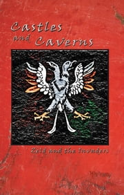 Castles and Caverns: Zeld and the Invaders ebook by J.D. Raisor
