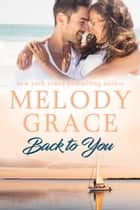 Back to You ebook by Melody Grace