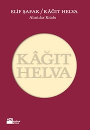 Kağıt Helva ebook by Kobo.Web.Store.Products.Fields.ContributorFieldViewModel