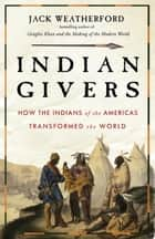 Indian Givers ebook by Jack Weatherford