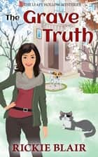 The Grave Truth ebook by Rickie Blair