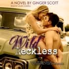 Wild Reckless audiobook by Ginger Scott
