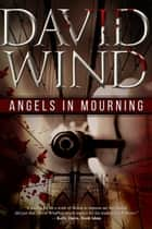 Angels In Mourning ebook by David Wind