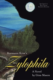 Karmann Krist's Zylophila ebook by Gina Mason