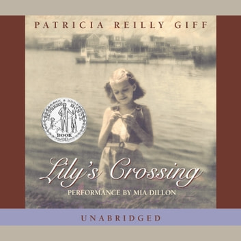 Lily's Crossing audiobook by Patricia Reilly Giff