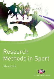 Research Methods in Sport ebook by Dr Mark Smith