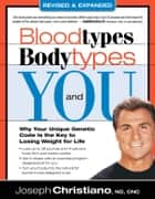 Bloodtypes, Bodytypes, and You ebook by Joseph Christiano