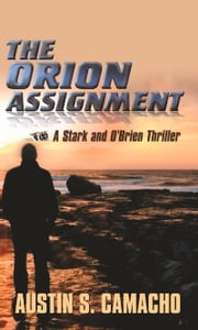 The Orion Assignment ebook by Austin Camacho