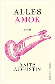 Alles Amok ebook by Anita Augustin