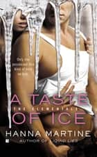 A Taste of Ice ebook by Hanna Martine