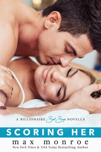 Scoring Her: A Billionaire Bad Boys Novella (Book 3.5) ebook by Max Monroe