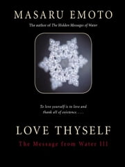 Love Thyself ebook by Masaru Emoto