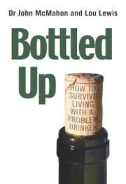 Bottled Up ebook by John McMahon