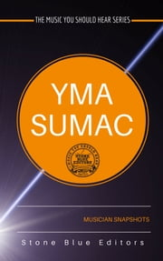 Yma Sumac [exotica vocalist] - Musician Snapshots ebook by Stone Blue Editors