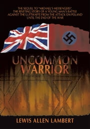 Uncommon Warrior ebook by Lewis Allen Lambert