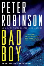Bad Boy - An Inspector Banks Novel ebook by Peter Robinson