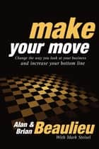 Make Your Move ebook by Alan N. Beaulieu