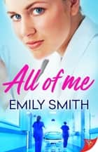 All of Me ebook by Emily Smith