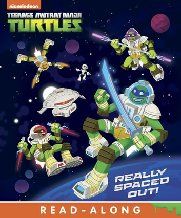Really Spaced Out! (Teenage Mutant Ninja Turtles) ebook by Nickelodeon Publishing
