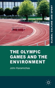 The Olympic Games and the Environment ebook by John Karamichas