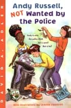 Andy Russell, NOT Wanted by the Police eBook by David A. Adler, Leanne Franson