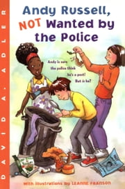 Andy Russell, NOT Wanted by the Police ebook by David A. Adler,Leanne Franson