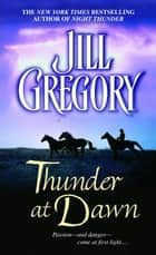 Thunder at Dawn ebook by Jill Gregory