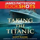 Taking the Titanic audiobook by James Patterson