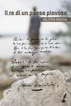 Il re di un paese piovoso eBook by Valeria Massa