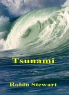 Tsunami ebook by Robin Stewart