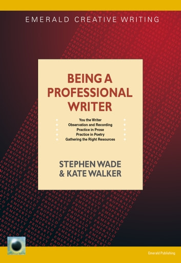 Being A Professional Writer ebook by Stephen Wade,Kate Walker