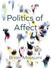 Politics of Affect ebook by Brian Massumi