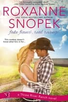Fake Fiance, Real Revenge - A Three River Ranch Novel ebook by Roxanne Snopek