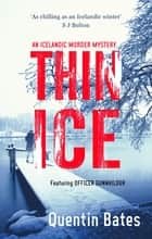 Thin Ice - A chilling and atmospheric crime thriller full of twists ebook by