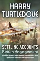 Settling Accounts: Return Engagement eBook by Harry Turtledove