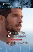Tempted by Dr. Off-Limits ebook by Charlotte Hawkes