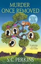 Murder Once Removed ebook by S. C. Perkins