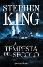 La tempesta del secolo eBook by Stephen King, Tullio Dobner