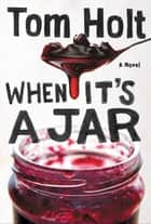 When It's A Jar ebook by Tom Holt