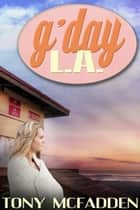 G'Day L.A. ebook by Tony McFadden