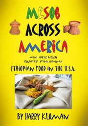 Mesob Across America - Ethiopian Food in the U.S.A. ebook by Harry Kloman