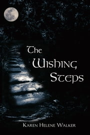 The Wishing Steps ebook by Karen Helene Walker