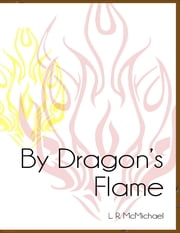 By Dragon's Flame ebook by L.R. McMichael