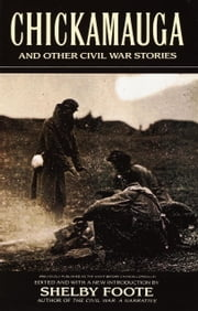Chickamauga - And Other Civil War Stories ebook by Shelby Foote
