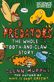Predators: The Whole Tooth and Claw Story ebook by Glenn Murphy