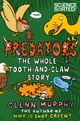 Predators: The Whole Tooth and Claw Story - eKitap yazarı: Glenn Murphy