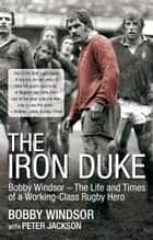 The Iron Duke ebook by Bobby Windsor,Peter Jackson