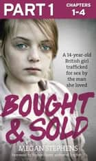 Bought and Sold (Part 1 of 3) ebook by Megan Stephens